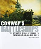 img - for Conway's Battleships: The Definitive Visual Reference to the World's All-big-gun Ships book / textbook / text book