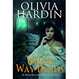 Witch Way Bends (Book 1 of the Bend-Bite-Shift Trilogy) ~ Olivia Hardin