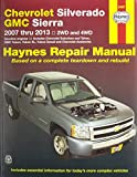 Chevrolet Silverado, GMC Sierra 2007 - 2013, 2WD and 4WD Repair Manual (Haynes Repair Manual)