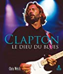 Clapton : Le Dieu du blues