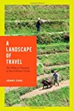 "BOOKS RECEIVED:  Jenny T. Chio, ""A Landscape of Travel: The Work of Tourism in Rural Ethnic China"" (Left Coast Press, 2014)"