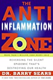 img - for The Anti-Inflammation Zone: Reversing the Silent Epidemic That's Destroying Our Health (The Zone) book / textbook / text book