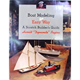 Boat Modeling the Easy Way: A Scratch Builder's Guide ~ Harold H. Payson