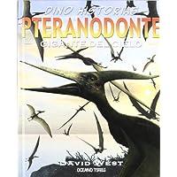 Pteranodonte: Un experto reptil volador enorme (Dino Historias)