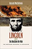 Lincoln and the Decision for War: The Northern Response to Secession (Civil War America)