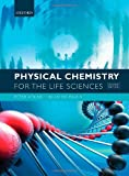 Peter Atkins Physical Chemistry for the Life Sciences