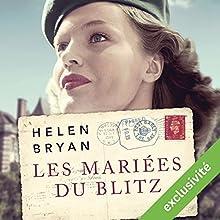 Les mariées du Blitz | Livre audio Auteur(s) : Helen Bryan Narrateur(s) : Anne-Sophie Nallino