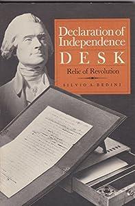Declaration of Independence Desk, Relic of Revolution