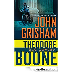Theodore Boone: Kid Lawyer: Theodore Boone Series, Book 1