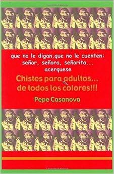 Chistes para Adultos (Spanish Edition): Pepe Casanova: 9789706061744