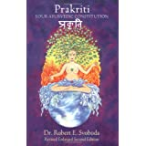 Prakriti: Your Ayurvedic Constitution ~ Robert Svoboda