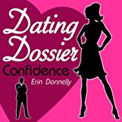 Dating Dossier: Confidence | [Erin Donnelly]
