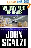 The Human Division #3: We Only Need the Heads
