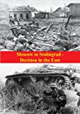 Moscow to Stalingrad - Decision in the East [Illustrated Edition] (The Russian Campaign of World War Two)