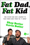 Fat Dad, Fat Kid: One Father and Son'...