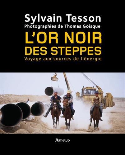 lor-noir-des-steppes-voyage-aux-sources-de-lenergie