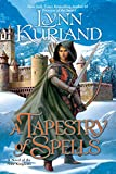 A Tapestry of Spells (The Nine Kingdoms, Book 4) (0425232131) by Kurland, Lynn