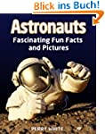 Astronauts - Fascinating Fun Facts an...