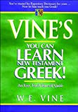 Vine's Learn New Testament Greek An Easy Teach Yourself Course In Greek (0785212329) by W. E. Vine