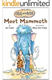 Meet Mammoth (Ogg and Bob Book 1)