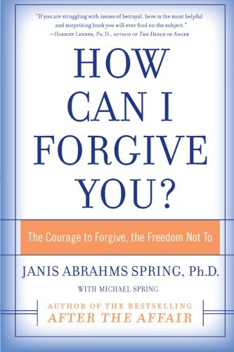 How Can I Forgive You?: The Courage to Forgive, the Freedom Not To (You Can Buy Happiness compare prices)
