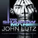 The Shadow Man Audiobook by John Lutz Narrated by Scott