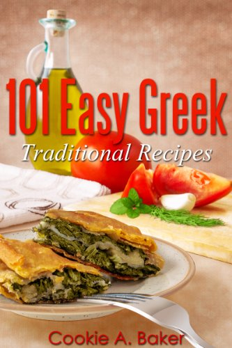 Easy Greek Traditional recipes (easy diet recipes) (diet cookbook) by Cookie A. Baker