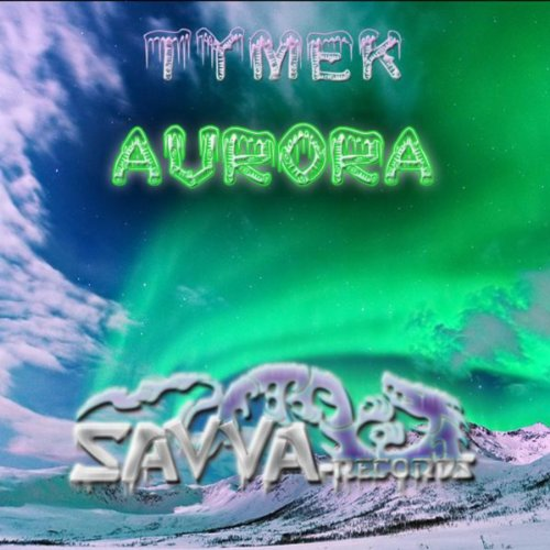 Tymek - Aurora EP (SAV1DW017)-WEB-2012-MYCEL Download