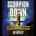 Scorpion Down (       UNABRIDGED) by Ed Offley Narrated by Richard Ferrone