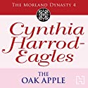 Dynasty 4: The Oak Apple (       UNABRIDGED) by Cynthia Harrod-Eagles Narrated by Terry Wale