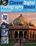 img - for Clever Digital Photography Ideas - Extending and enhancing your camera skills and more clever ideas book / textbook / text book