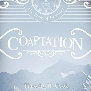 Coaptation: The Book of Drachma, Book 2 | [Timothy H. Cook]