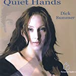 Quiet Hands | Dick Summer