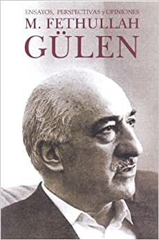 essay fethullah gulen m opinion perspective