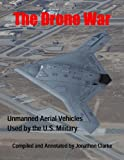 The Drone War: Unmanned Aerial Vehicles used by the US Military