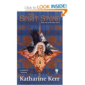 The Spirit Stone: Book Two of The Silver Wyrm by Katharine Kerr
