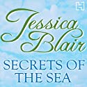 The Secrets of the Sea (       UNABRIDGED) by Jessica Blair Narrated by Maggie Mash