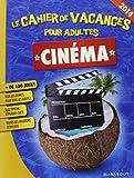 Cahier de vacances pour adultes Spécial Cinéma 2014