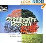 Watching the Seasons (Welcome Books:...