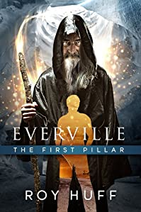 (FREE on 9/7) Everville: The First Pillar by Roy Huff - http://eBooksHabit.com