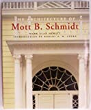 img - for Architecture of Mott B. Schmidt book / textbook / text book