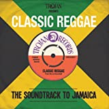 Various Artists Trojan Presents: Classic Reggae - The Soundtrack to Jamaica