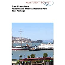 San Francisco Tour  by Waypoint Tours Narrated by Janet Ault, Mark Andrews