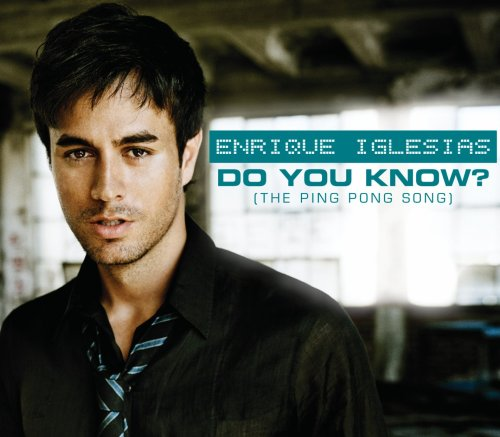 Enrique Iglesias - Do You Know? (The Ping Pong Song) - Zortam Music
