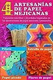 4 artesanías de papel mejicanas: tutoriales sencillos y divertidos inspirados en las decoraciones de papel mejicana Artesanales: Piñata, estrella de papel, ... Paper Crafts nº 3) (Spanish Edition)
