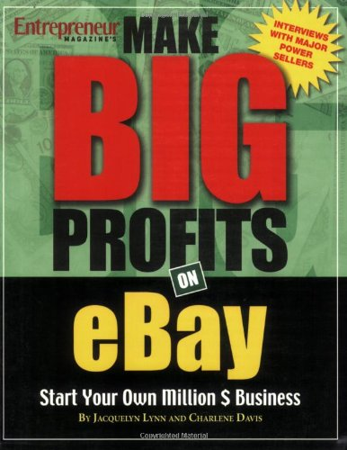 Make Big Profits on Ebay: Start Your Own Million $ Business
