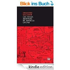 Las venas abiertas de Am�rica Latina (edici�n espa�ola) (Biblioteca Eduardo Galeano)