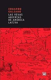 Las venas abiertas de América Latina (Biblioteca Eduardo Galeano) (Spanish Edition)