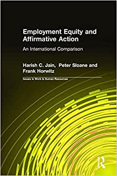 Employment Equity And Affirmative Action: An International Comparison (Issues In Work And Human Resources)
