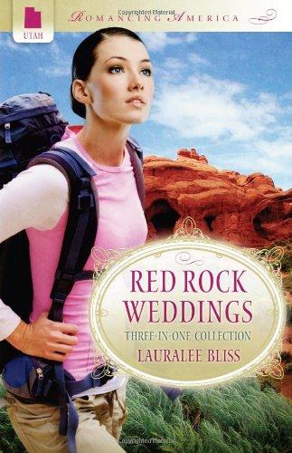 RED ROCK WEDDINGS (Romancing America), Bliss, Lauralee